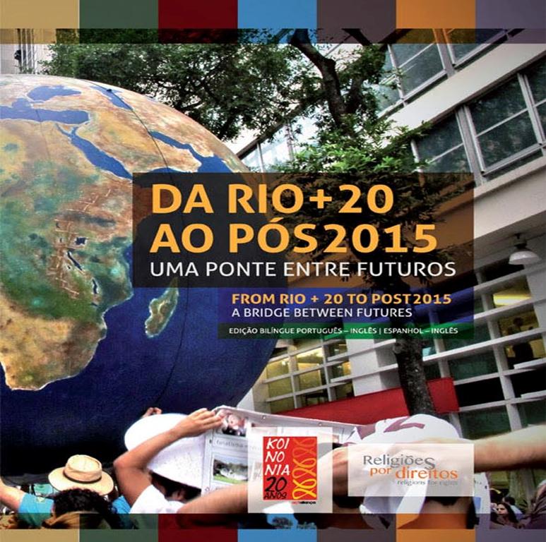 """KOINONIA lança publicação bilíngue """"Da Rio+20 ao Pós-2015: Uma ponte entre futuros"""""""