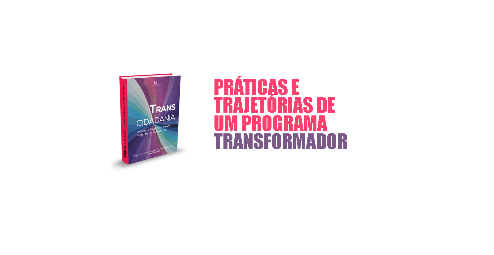 Livro conta a experiência de dois anos do programa Transcidadania