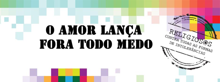"""Cartaz """"O Amor Lança Fora Todo o Medo"""" horizontal"""