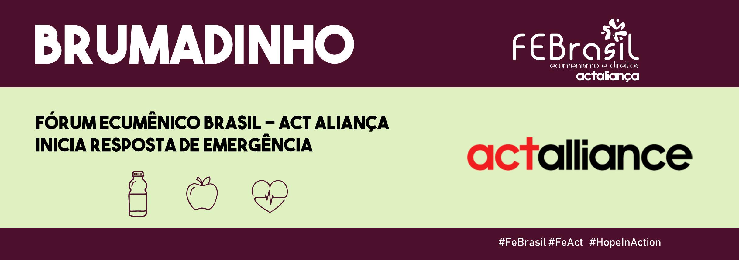 Fórum Ecumênico ACT Brasil atua com fundo de resposta rápida da ACT Aliança em Brumadinho