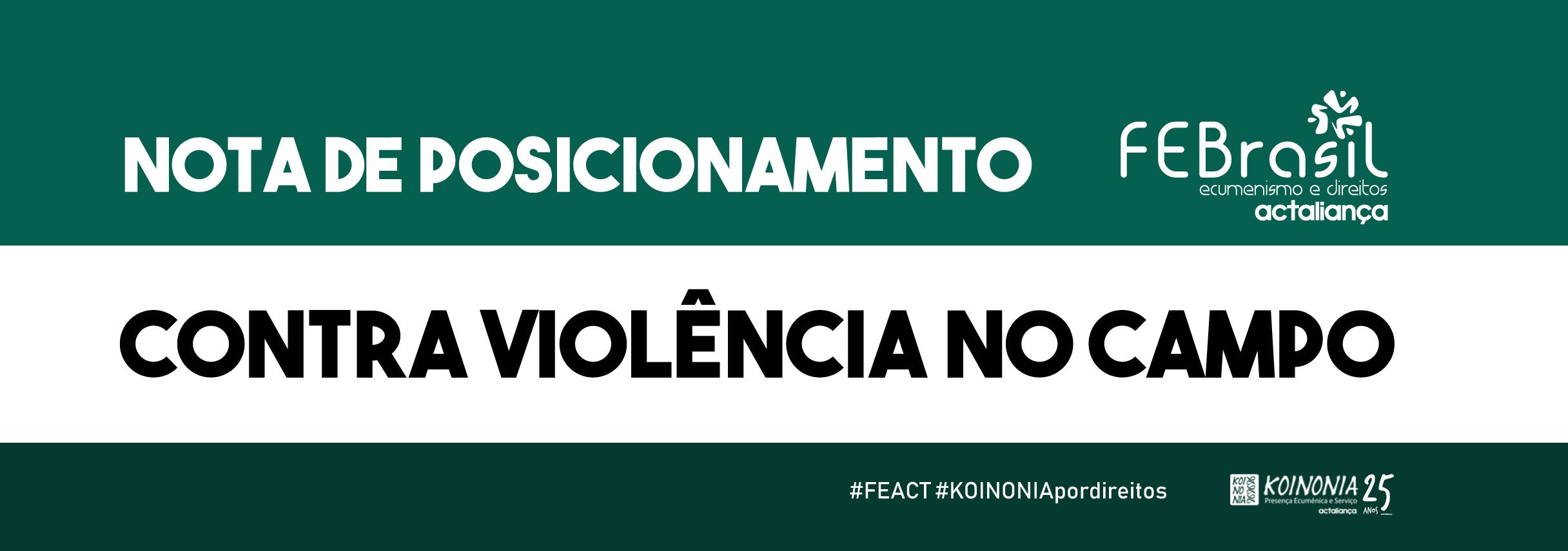 Fórum Ecumênico ACT Brasil e outras entidades divulgam nota contra violência no campo