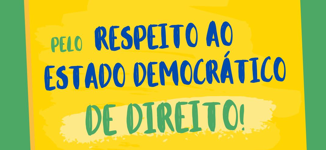 NOTA PÚBLICA PELO RESPEITO AO ESTADO DEMOCRÁTICO DE DIREITO