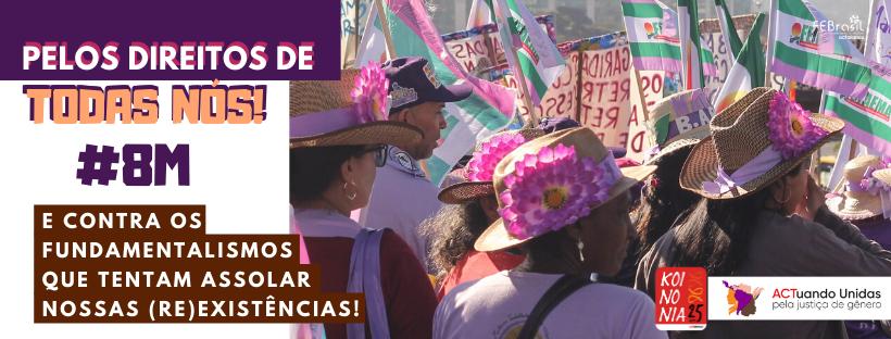 8 de Março: Contra os  fundamentalismos que tentam assolar as (re)existências das mulheres!